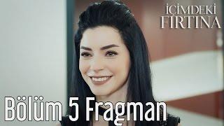 İçimdeki Fırtına 5. Bölüm Fragman