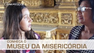 Liz foi conhecer mais sobre o Museu da Misericórdia e entender mais sobre a nossa cultura - Canal CinemaLiz