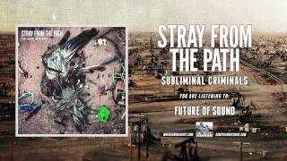 Stray From The Path ft. Cody B Ware - Future of Sound