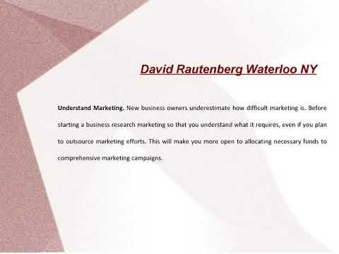 David Rautenberg Waterloo NY  Starting a Successful Business