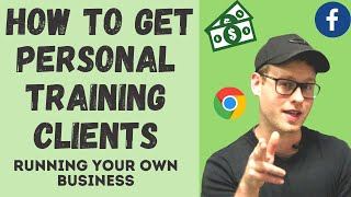 How To Get Personal Training Clients | Running Your Own Business