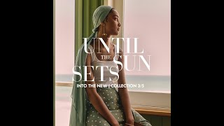 Until the Sun Sets – Collection 3/5 | Women's Fashion | Woolworths SA