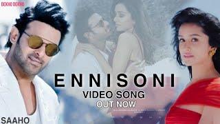 Enni Soni Video Song, Saaho, Prabhas, Shraddha Kapoor, Guru Randhawa,Tulsi Kumar, Saaho Songs