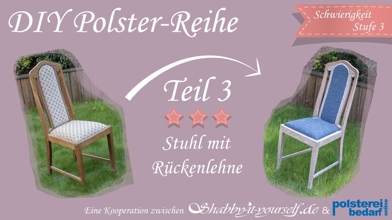 einen stuhl mit r ckenlehne selber polstern das gro e polster tutorial teil 3 youtube. Black Bedroom Furniture Sets. Home Design Ideas