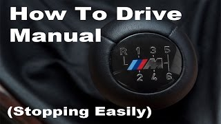 How To Drive A Manual - The Secret To Stopping Easily!