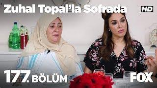 Zuhal Topal'la Sofrada 177. Bölüm
