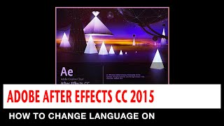 How to change language on Adobe After Effects CC 2015 2016 2017 to English Mac OSX or Windows