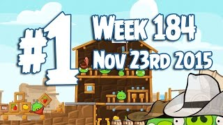 Angry Birds Friends Wild West Tournament Level 1 Week 184 Walkthrough | November 23rd 2015