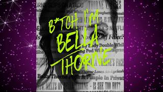 Bella Thorne - B*TCH I'M BELLA THORNE