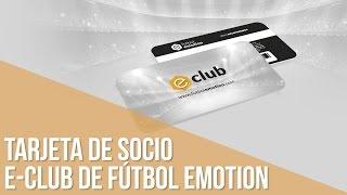 Tarjeta de socio e-Club de Fútbol Emotion