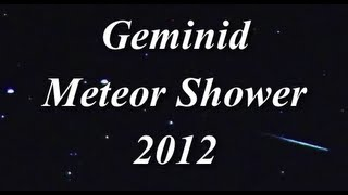 Meteors Caught On Film Over Modesto, California - Geminid Meteor Shower 2012