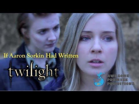 If Aaron Sorkin Had Written: Twilight