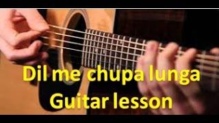 Dil Mein Chhupa Loonga - ARMAAN MALIK - COMPLETE GUITAR COVER LESSON CHORDS - WAJAH TUM HO