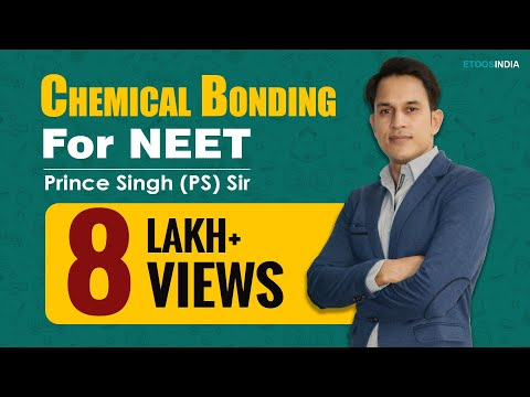 Chemical Bonding for NEET by Prince Singh (Prince) Sir (ETOO