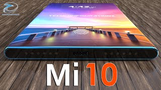 Mi 10 Introduction Concept with 108MP Camera ,Snapdragon 865 and a Total Redesign