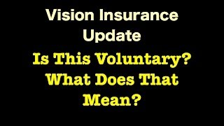 Vision Insurance - Is This Voluntary? What Does That Mean?