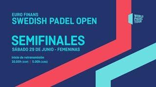 Semifinales Femeninas - Euro Finans Swedish Padel Open 2019 - World Padel Tour