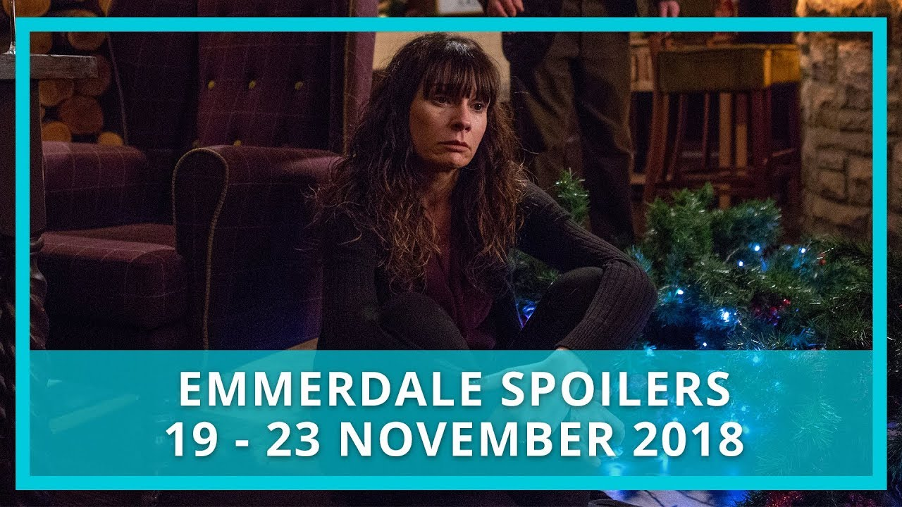 Emmerdale Spoilers | 19th - 23rd November 2018