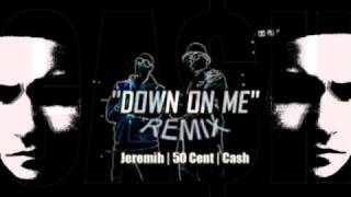 Jeremih ft. Cash & 50 Cent - Down On Me (REMIX) (Lyrics)