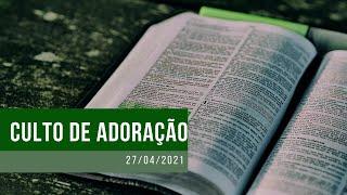 Culto de Oração - 27/04/2021