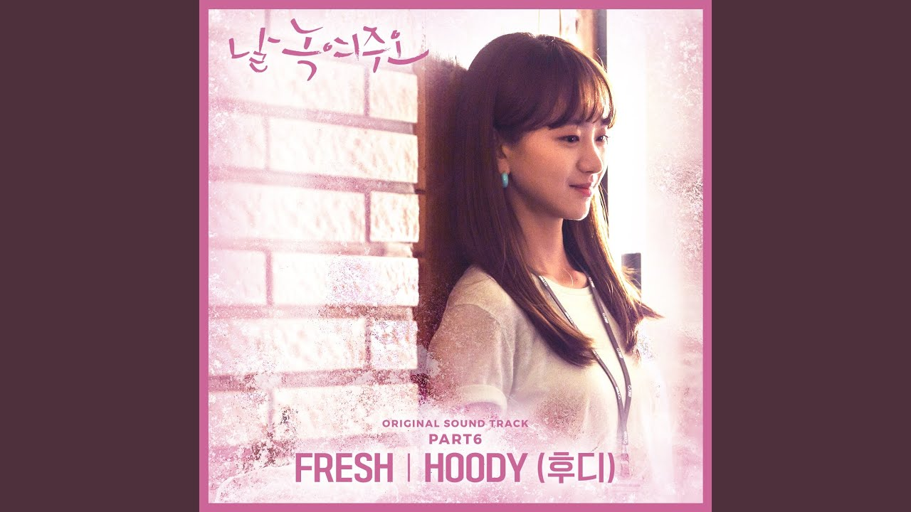 Hoody (후디) - Fresh (날 녹여주오 Melting Me Softly OST Part 6)