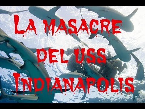 La Masacre del USS Indianápolis