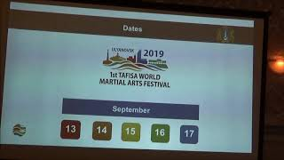 2ND TAFISA Conference, 07 08 2018  Presentation of 1st TAFISA World Martial Arts Festival, Ulyanovsk