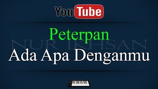 Download lagu Karaoke Peterpan Ada Apa Denganmu MP3
