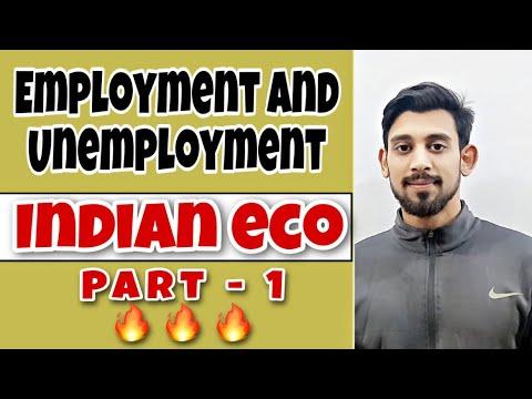 Employment and Unemployment | Indian economic development | Part 1