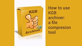 How to use KGB archiver: a file compresion tool. | video tutorial by TechyV