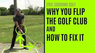 GOLF: Why You Flip The Golf Club And How To Fix It