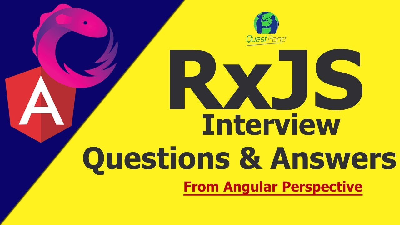 Rxjs interview questions and answers   Rxjs Interview Questions