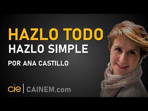 "Teleconferencia CAINEM 05 - Ana Castillo de España, ""Hazlo todo. Hazlo simple""."