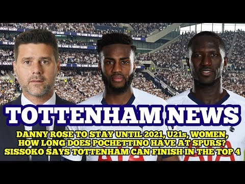 TOTTENHAM NEWS: Danny Rose States Spurs Wanted Him Gone! How Long Has Poch Got? Sissoko and Top Four