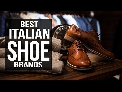 Top 10 Best Italian Shoe Brands For Men In 2017
