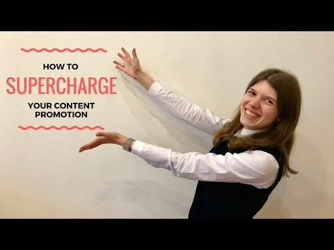 How to Supercharge Your Content Promotion