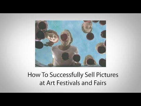 How To Successfully Sell Pictures at Art Festivals and Fairs