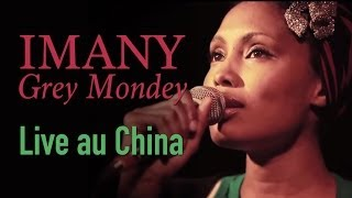 IMANY - GREY MONDAY - Live au China