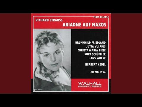 Ariadne Auf Naxos: Oper - Bin Ich Ein Gott, Schuf Mich Ein Gott ?