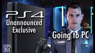 PS3/PS4 Exclusives Going to PC. PS4 Second Party Exclusive Coming. - [LTPS #353]
