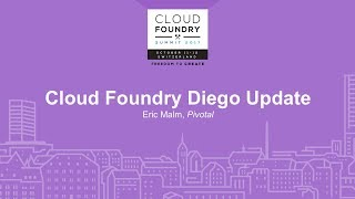 Cloud Foundry Diego Update - Eric Malm, Pivotal