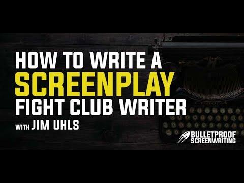 How to Write a Screenplay with Fight Club Screenwriter Jim Uhls