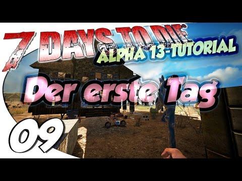 7 DAYS TO DIE Alpha 13 Tutorial ★ #09 - Der erste Tag ★ German Gameplay