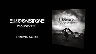E. Moostone - Disappointed - Coming Soon