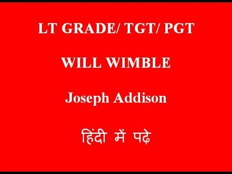 Will Wimble by Joseph Addison: हिंदी में पूरा निबंध पढ़े/ for LT GRADE/TGT/PGT EXAM