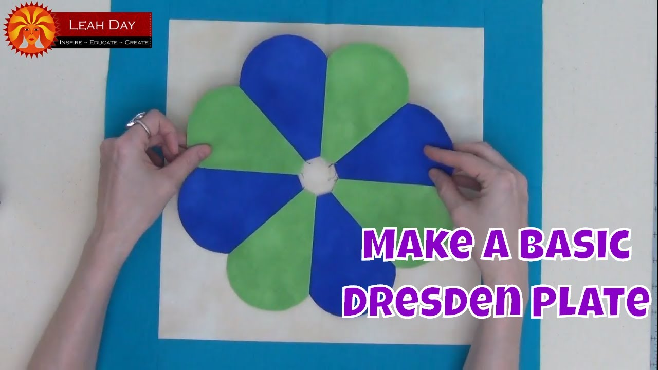 How To Make A Basic Dresden Plate Beginner Quilting Tutorial With