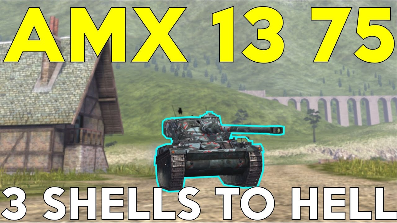 WOTB | 3 SHELLS TO HELL | AMX 13 75!
