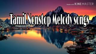 Tamil Nonstop Melody Songs Collection.