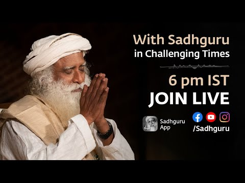 🙏 With Sadhguru in Challenging Times - 31 May from YouTube · Duration:  1 hour 19 minutes 10 seconds