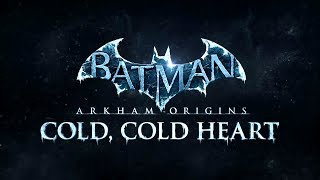 "Batman: Arkham Origins DLC ""Cold, Cold Heart"" Teaser Trailer"